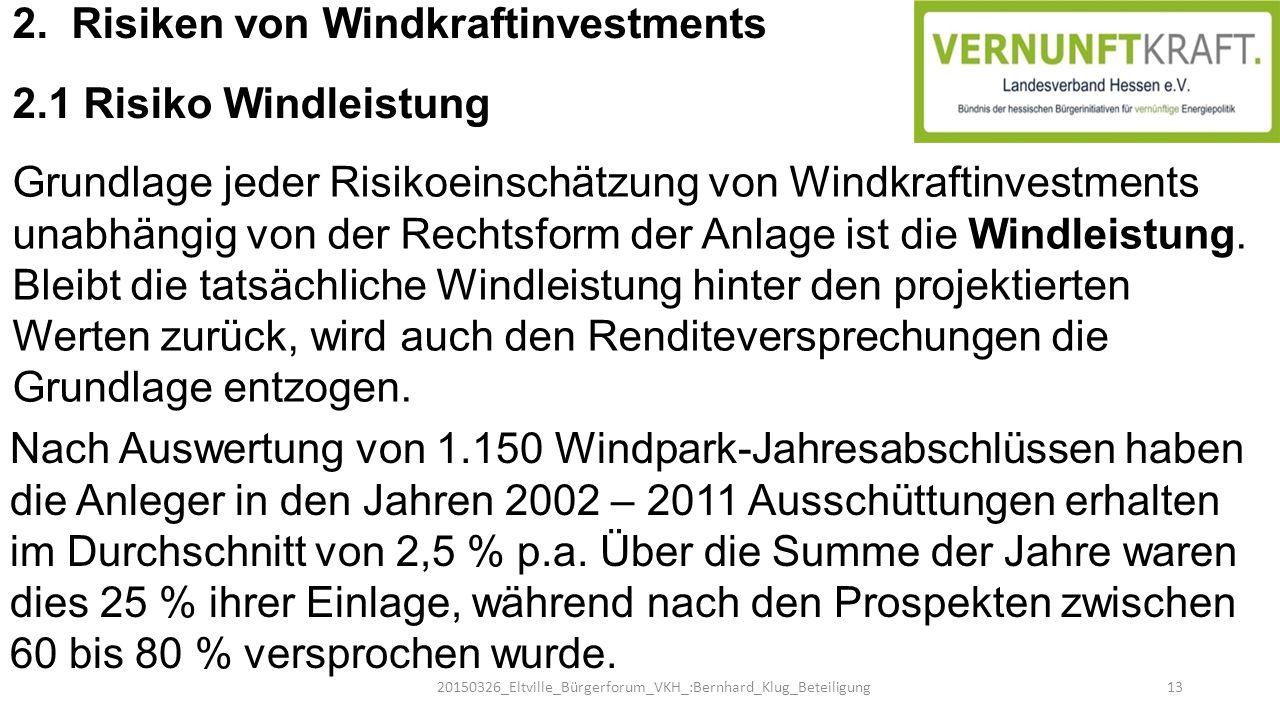2. Risiken von Windkraftinvestments 2.1 Risiko Windleistung Grundlage jeder Risikoeinschätzung von Windkraftinvestments unabhängig von der Rechtsform