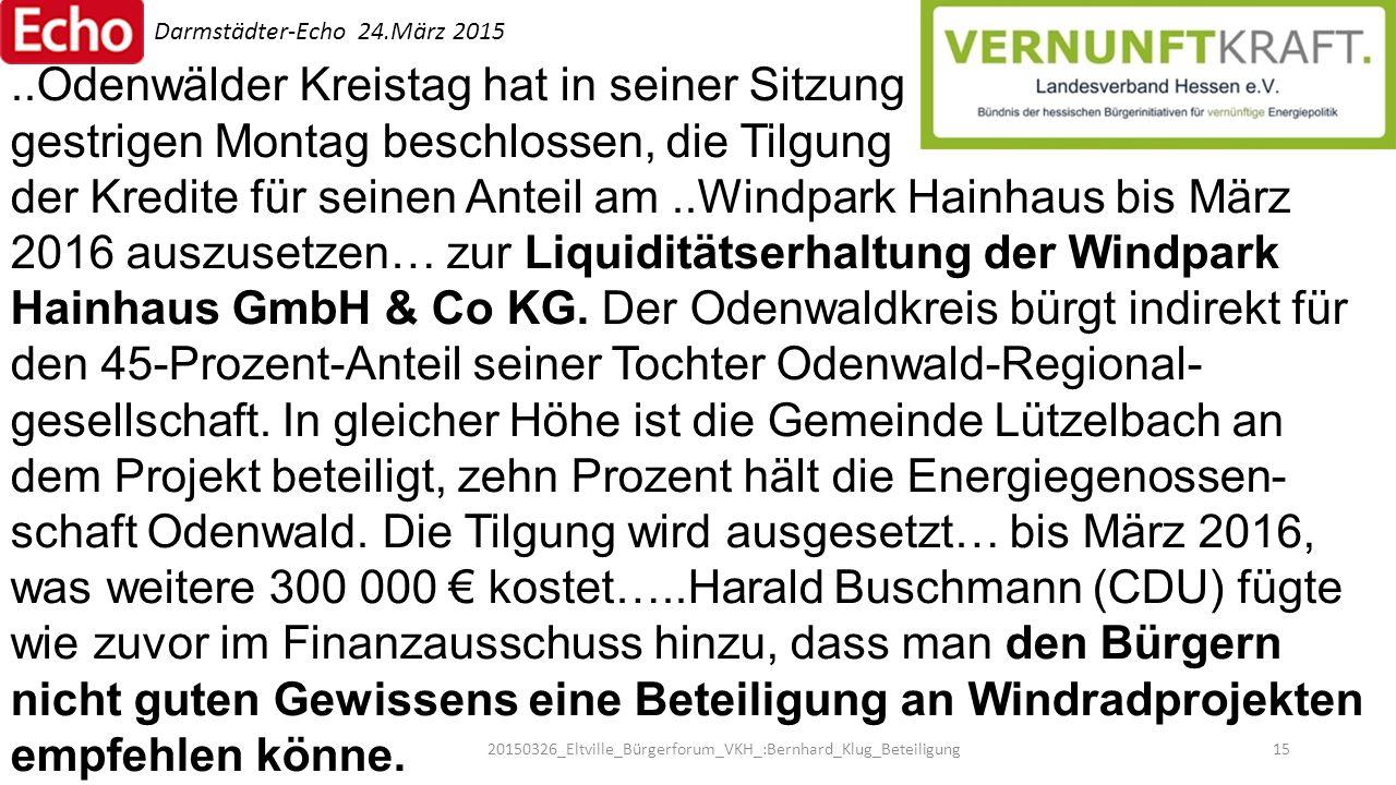 ..Odenwälder Kreistag hat in seiner Sitzung gestrigen Montag beschlossen, die Tilgung der Kredite für seinen Anteil am..Windpark Hainhaus bis März 201