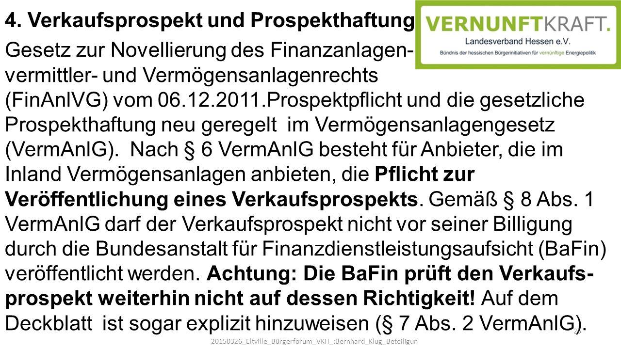 Gesetz zur Novellierung des Finanzanlagen- vermittler- und Vermögensanlagenrechts (FinAnlVG) vom 06.12.2011.Prospektpflicht und die gesetzliche Prospe
