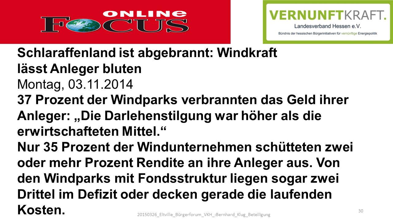 20150326_Eltville_Bürgerforum_VKH_:Bernhard_Klug_Beteiligung 30 Schlaraffenland ist abgebrannt: Windkraft lässt Anleger bluten Montag, 03.11.2014 37 P