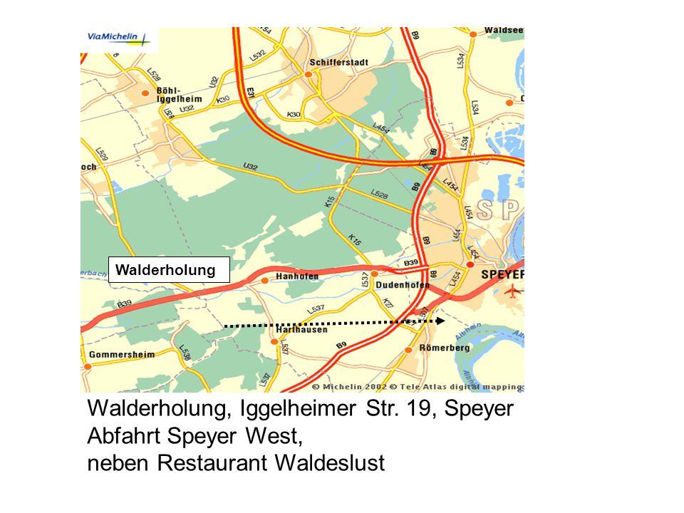 Walderholung Walderholung, Iggelheimer Str. 19, Speyer Abfahrt Speyer West, neben Restaurant Waldeslust