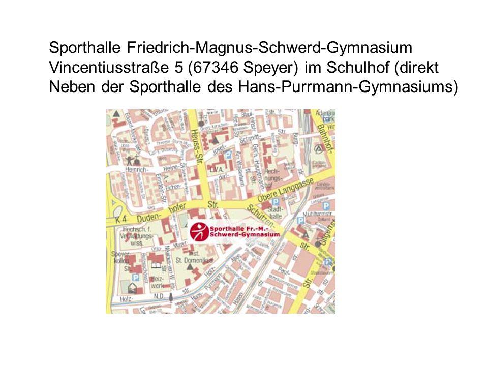 Sporthalle Friedrich-Magnus-Schwerd-Gymnasium Vincentiusstraße 5 (67346 Speyer) im Schulhof (direkt Neben der Sporthalle des Hans-Purrmann-Gymnasiums)