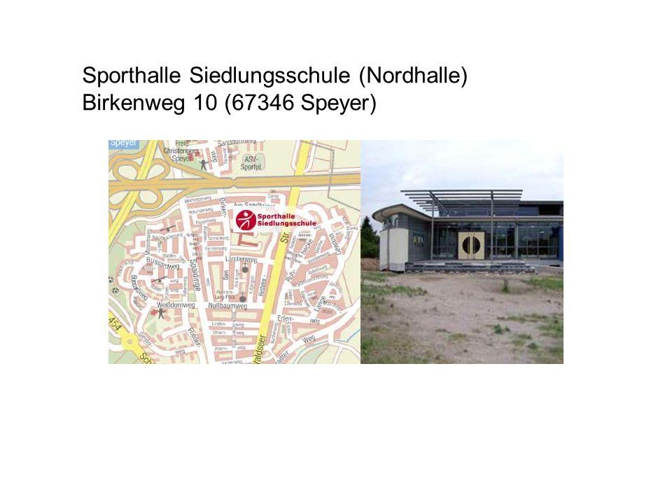 Sporthalle Siedlungsschule (Nordhalle) Birkenweg 10 (67346 Speyer)