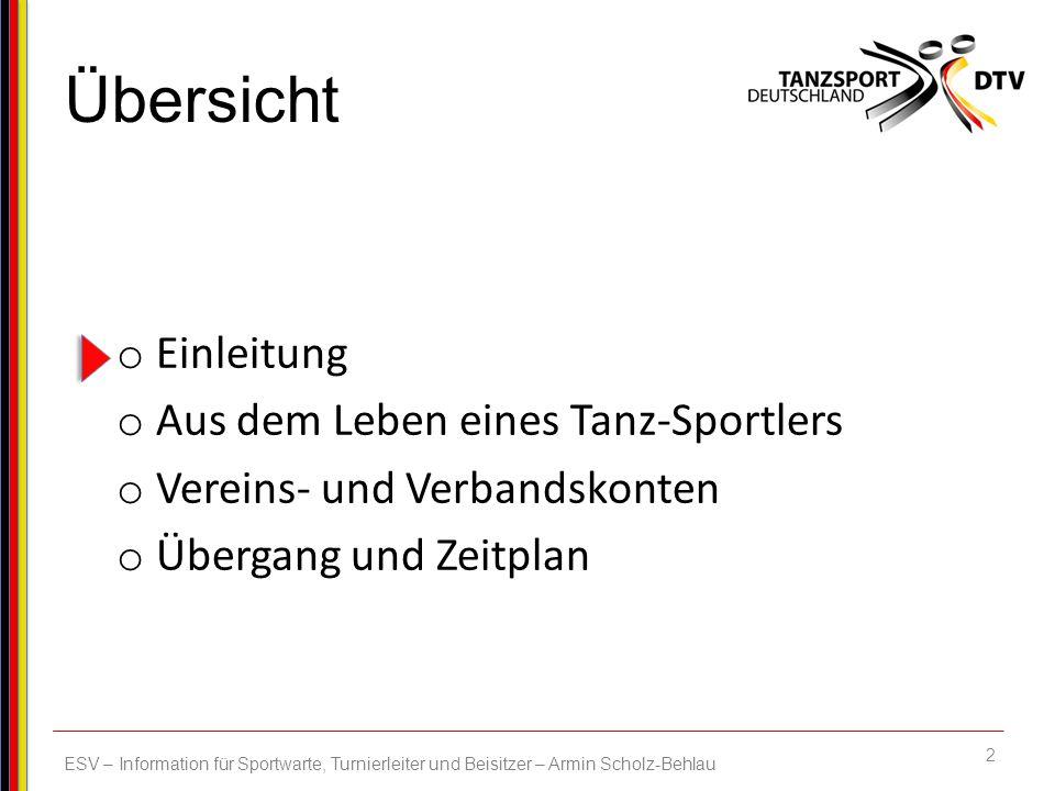 13 ESV – Information für Sportwarte, Turnierleiter und Beisitzer – Armin Scholz-Behlau Auch der Wechsel von Partnern und von Vereinen wird durch die Sportwarte über das ESV-Portal erfolgen: – Die bestehende Paarbeziehung wird getrennt – Ein neues Paar wird verbunden bzw.