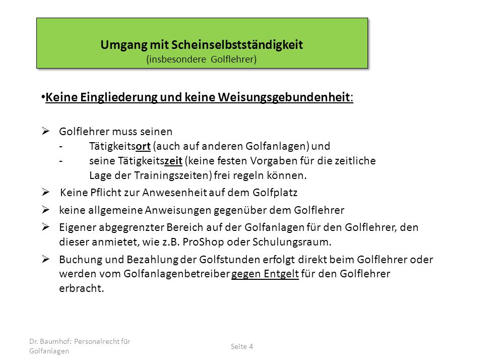 Keine Eingliederung und keine Weisungsgebundenheit:  Golflehrer muss seinen -Tätigkeitsort (auch auf anderen Golfanlagen) und -seine Tätigkeitszeit (