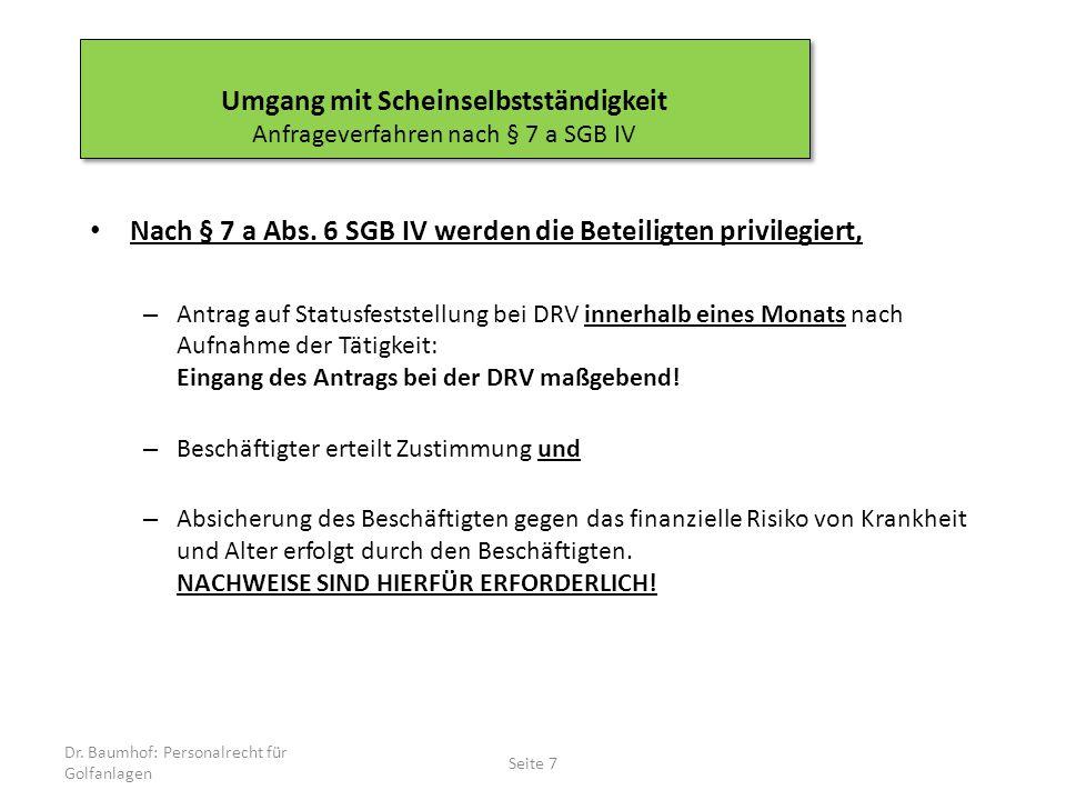 Nach § 7 a Abs. 6 SGB IV werden die Beteiligten privilegiert, – Antrag auf Statusfeststellung bei DRV innerhalb eines Monats nach Aufnahme der Tätigke