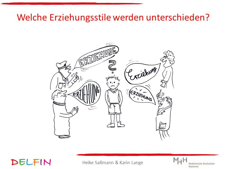 Heike Saßmann & Karin Lange Welche Erziehungsstile werden unterschieden?