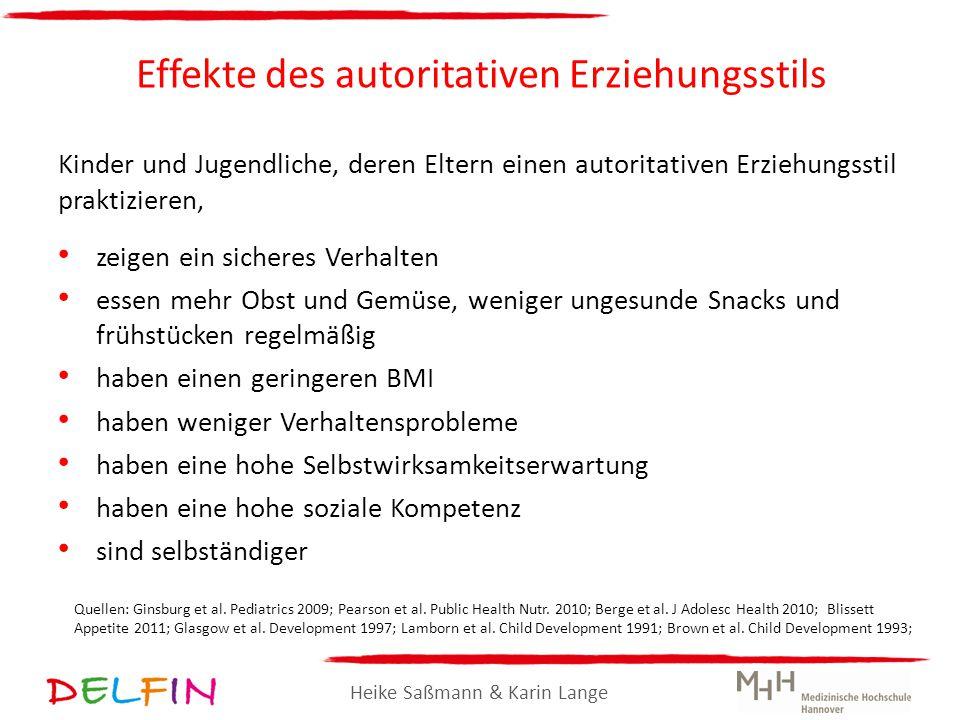 Heike Saßmann & Karin Lange Effekte des autoritativen Erziehungsstils Kinder und Jugendliche, deren Eltern einen autoritativen Erziehungsstil praktizi