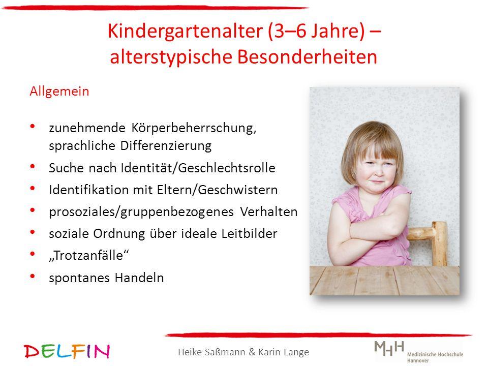 Heike Saßmann & Karin Lange Kindergartenalter (3–6 Jahre) – alterstypische Besonderheiten Allgemein zunehmende Körperbeherrschung, sprachliche Differe