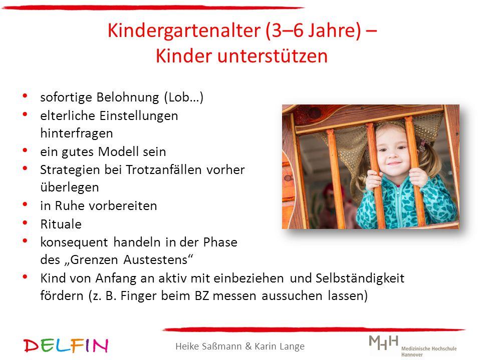 Heike Saßmann & Karin Lange Kindergartenalter (3–6 Jahre) – Kinder unterstützen sofortige Belohnung (Lob…) elterliche Einstellungen hinterfragen ein g