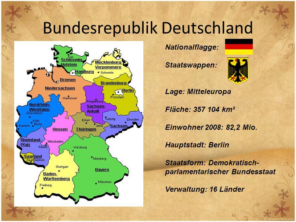 Bundesrepublik Deutschland Nationalflagge: Staatswappen: Lage: Mitteleuropa Fläche: 357 104 km² Einwohner 2008: 82,2 Mio. Hauptstadt: Berlin Staatsfor