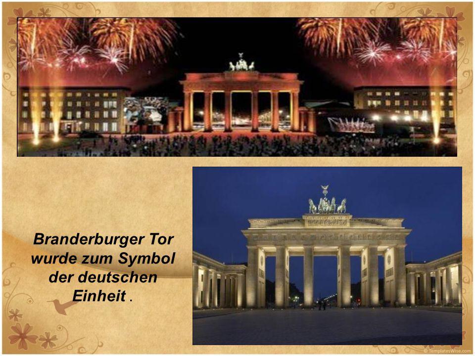 Branderburger Tor wurde zum Symbol der deutschen Einheit.