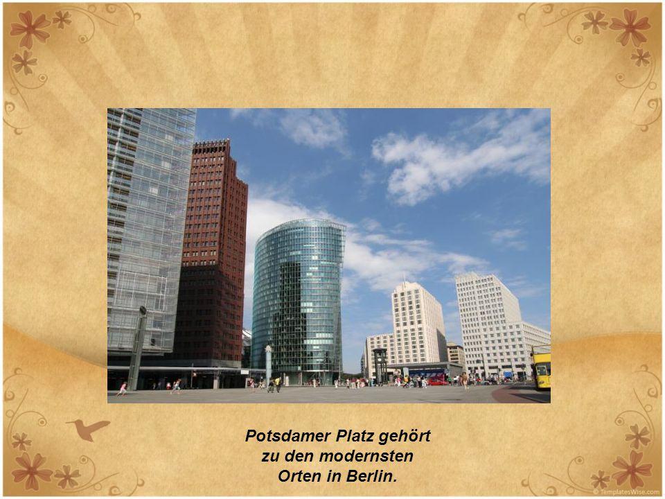 Potsdamer Platz gehört zu den modernsten Orten in Berlin.
