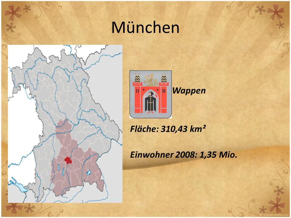 München - Wappen Fläche: 310,43 km² Einwohner 2008: 1,35 Mio.