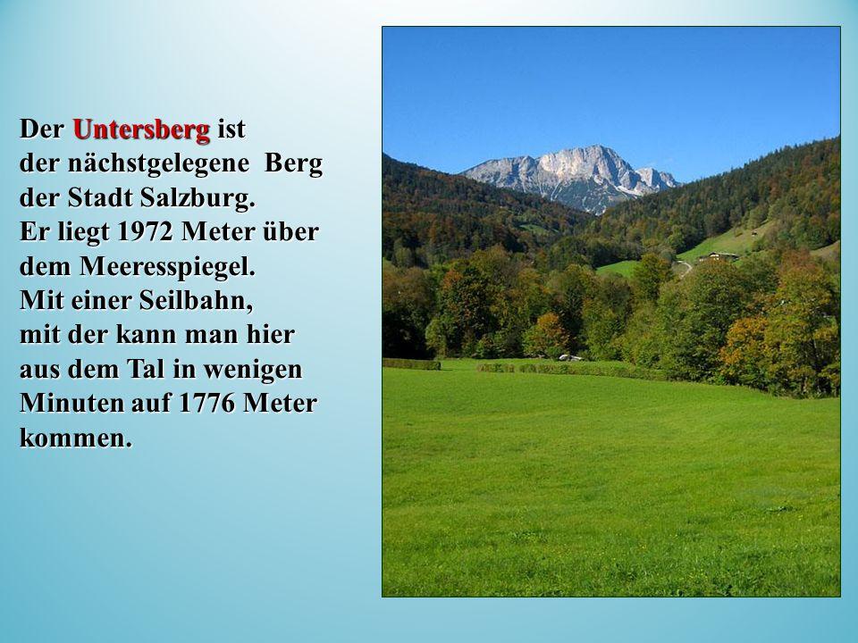 Der Untersberg ist der nächstgelegene Berg der Stadt Salzburg.