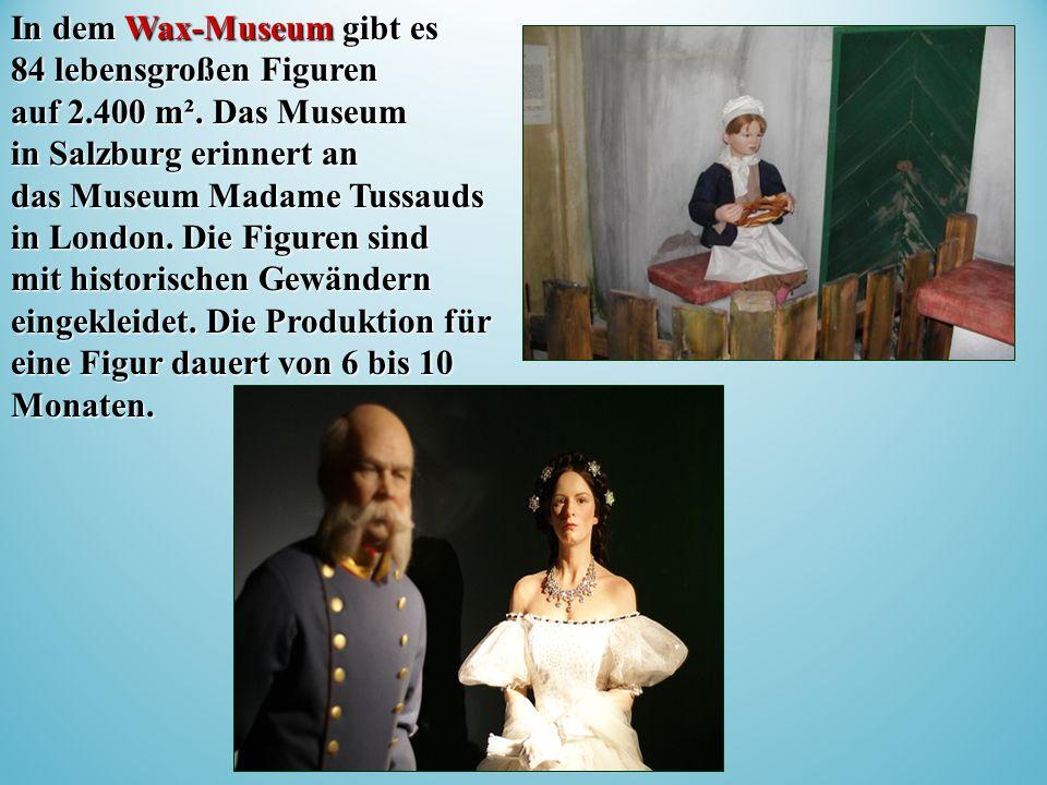 In dem Wax-Museum gibt es 84 lebensgroßen Figuren auf 2.400 m².