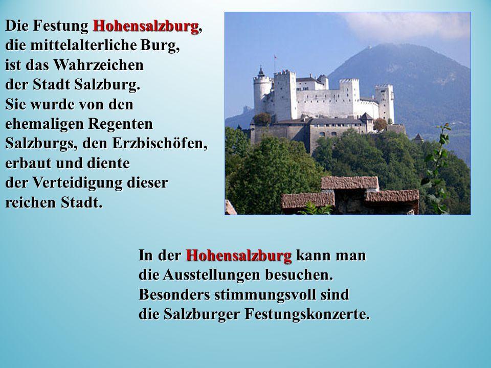 In der Hohensalzburg kann man die Ausstellungen besuchen.