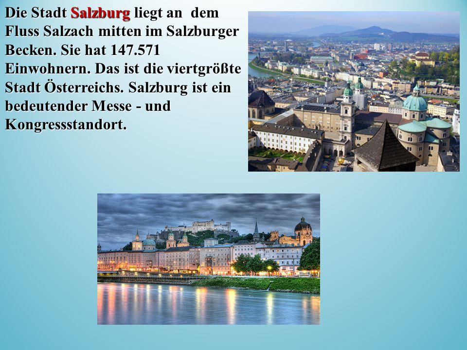 Die Stadt Salzburg liegt an dem Fluss Salzach mitten im Salzburger Becken.