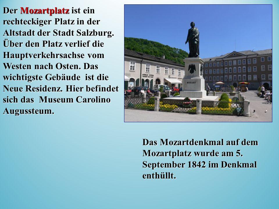Der Mozartplatz ist ein rechteckiger Platz in der Altstadt der Stadt Salzburg.
