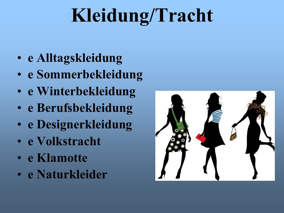 Arten der Kleidung Herrenbekleidung Damenbekleidung Kinderbekleidung Unterwäsche/Nachtwäsche Scmuck und Accessoires Schuhe