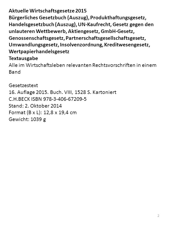 HGB – Handelsgesetzbuch Gesetzestext Beck im dtv Buch ISBN 978-3-406-67427-3 2015 5,90 € sofort lieferbar.