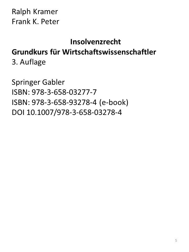5 Ralph Kramer Frank K. Peter Insolvenzrecht Grundkurs für Wirtschaftswissenschaftler 3.