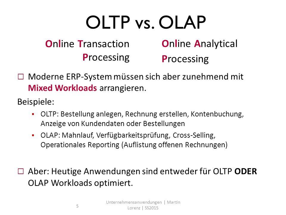  Moderne ERP-System müssen sich aber zunehmend mit Mixed Workloads arrangieren.