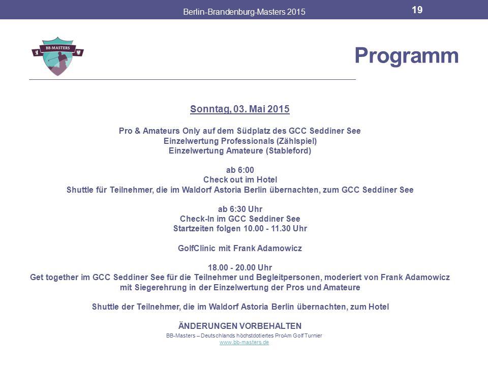 Partner & Sponsoren Berlin-Brandenburg-Masters 2015 18 BB-Masters – Deutschlands höchstdotiertes ProAm Golf Turnier www.bb-masters.de