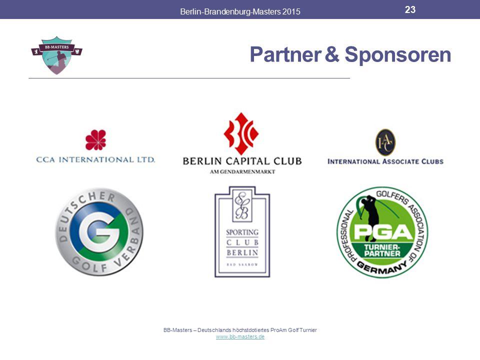 Partner & Sponsoren Berlin-Brandenburg-Masters 2015 22 BB-Masters – Deutschlands höchstdotiertes ProAm Golf Turnier www.bb-masters.de
