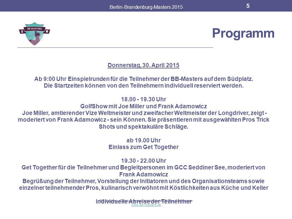 Partner & Sponsoren Berlin-Brandenburg-Masters 2015 4 BB-Masters – Deutschlands höchstdotiertes ProAm Golf Turnier www.bb-masters.de