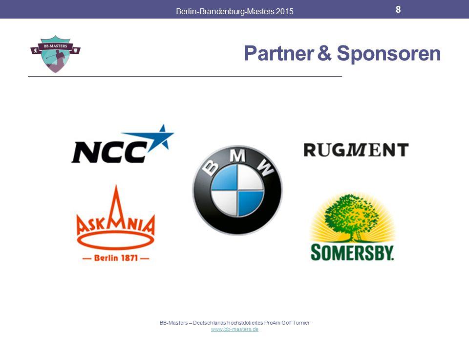 Partner & Sponsoren Berlin-Brandenburg-Masters 2015 7 BB-Masters – Deutschlands höchstdotiertes ProAm Golf Turnier www.bb-masters.de