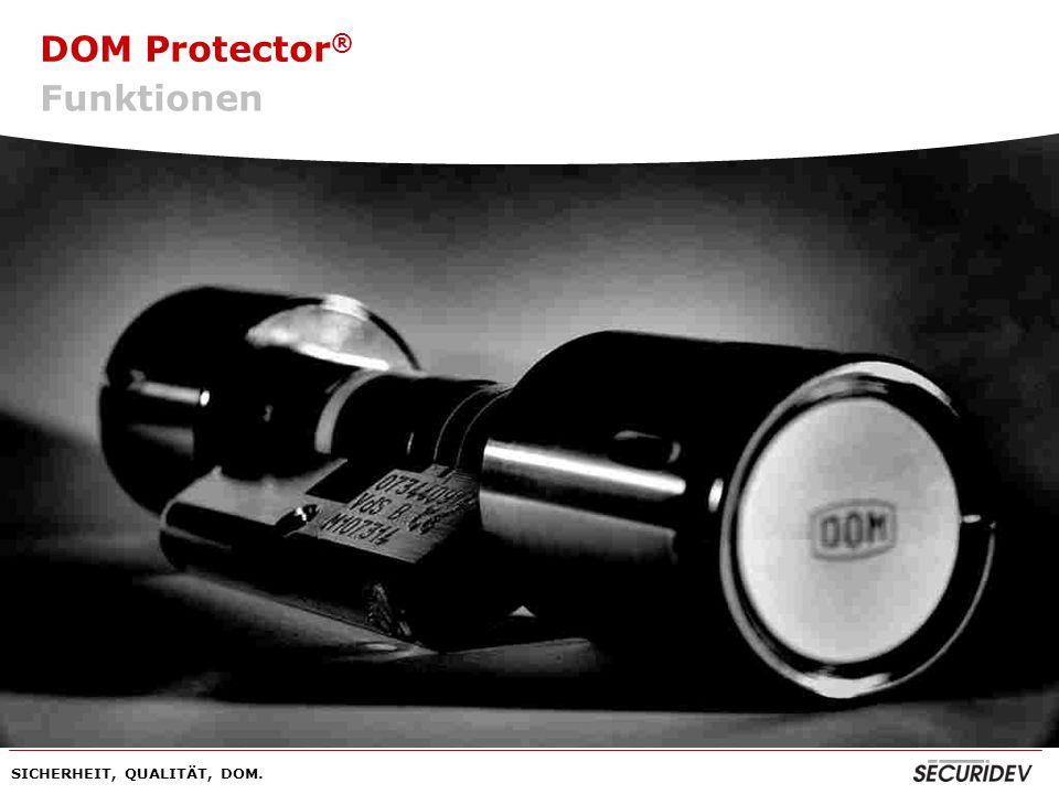 DOM Protector ® SICHERHEIT, QUALITÄT, DOM. DOM Protector ® Funktionen