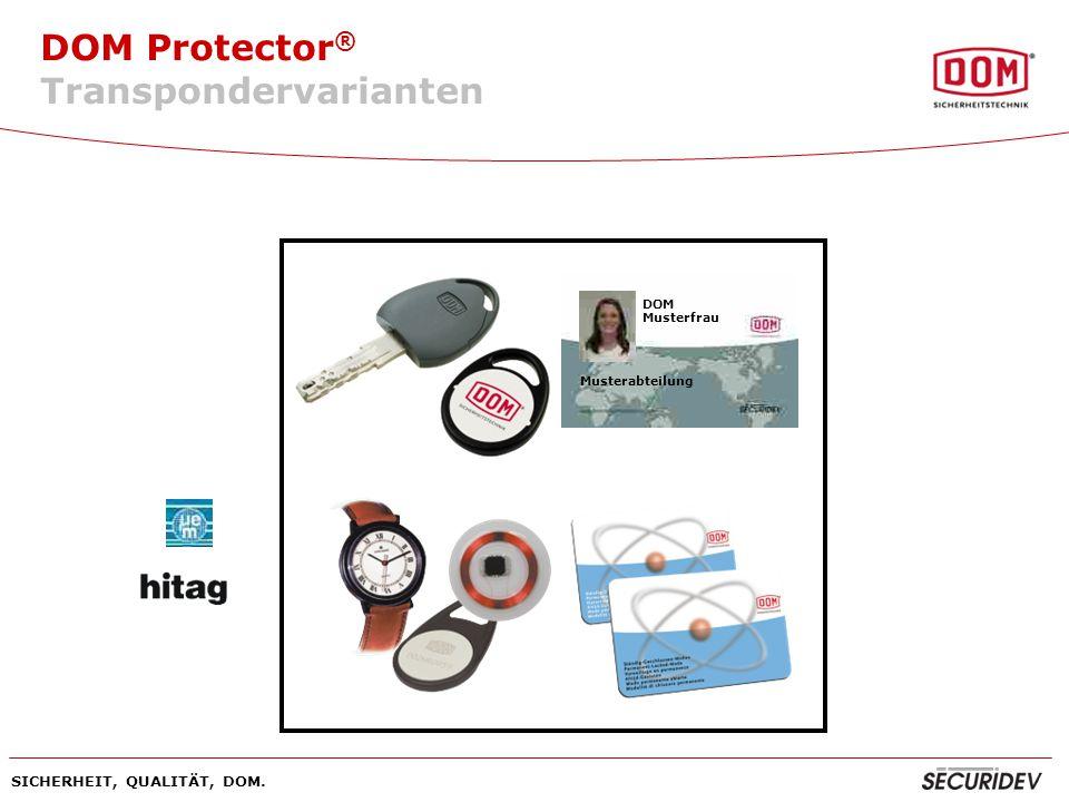 DOM Protector ® SICHERHEIT, QUALITÄT, DOM. DOM Musterfrau Musterabteilung Transpondervarianten