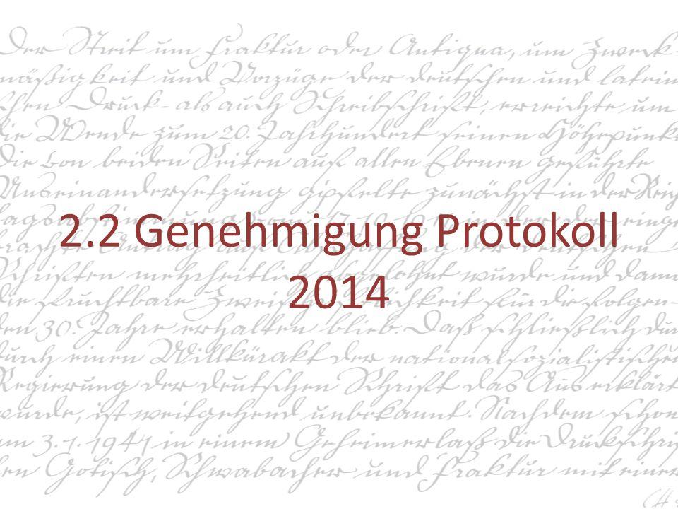2.2 Genehmigung Protokoll 2014