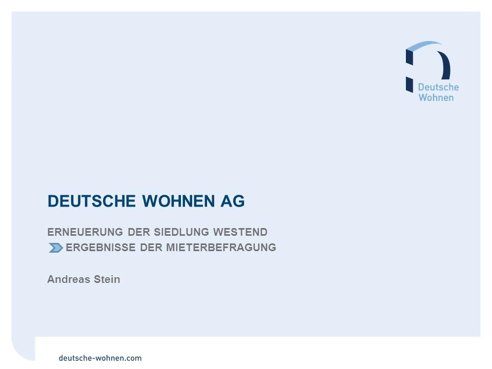 DEUTSCHE WOHNEN AG ERNEUERUNG DER SIEDLUNG WESTEND ERGEBNISSE DER MIETERBEFRAGUNG Andreas Stein