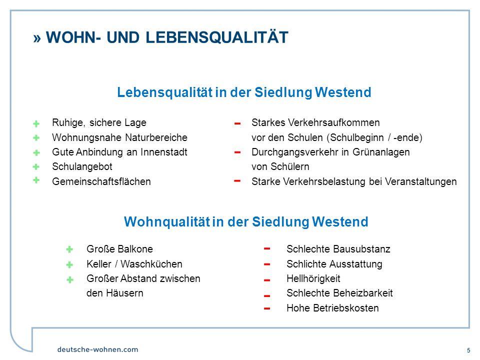 »WOHN- UND LEBENSQUALITÄT 5 Lebensqualität in der Siedlung Westend Wohnqualität in der Siedlung Westend Ruhige, sichere Lage Wohnungsnahe Naturbereich