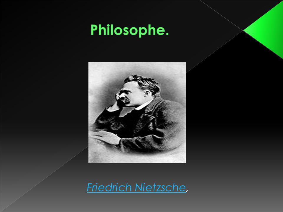 Friedrich Nietzsche,