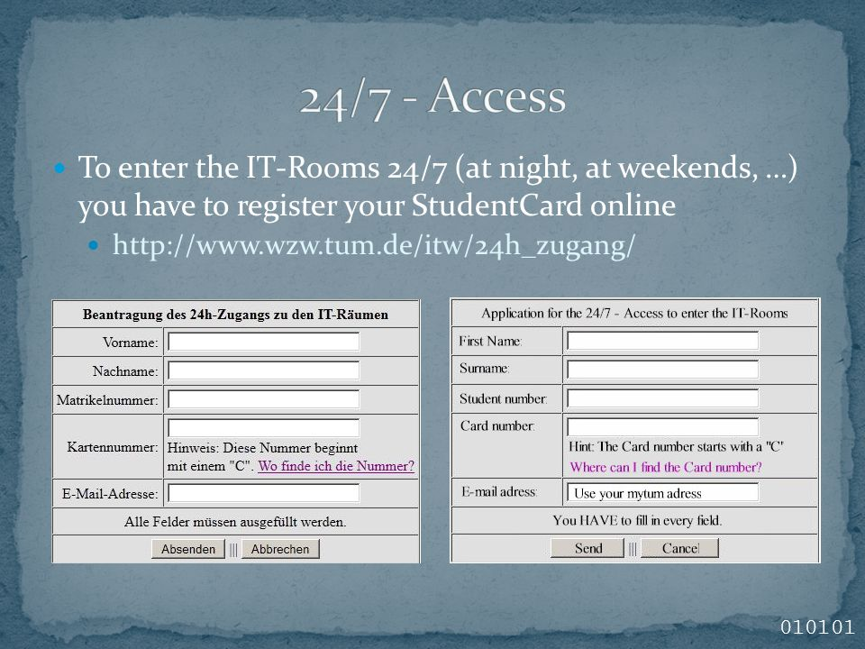 To enter the IT-Rooms 24/7 (at night, at weekends, …) you have to register your StudentCard online