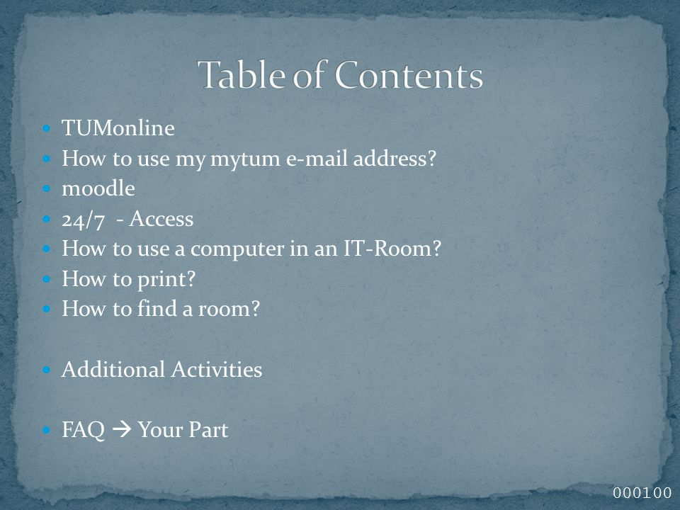 TUMonline How to use my mytum e-mail address? moodle 24/7 - Access How to use a computer in an IT-Room? How to print? How to find a room? Additional A