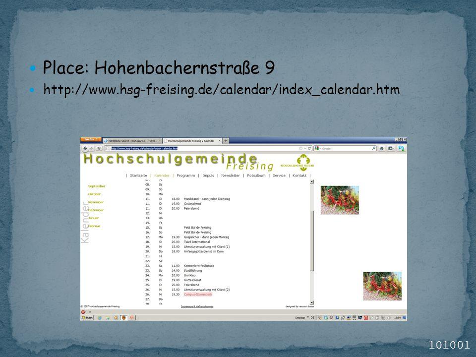 Place: Hohenbachernstraße 9 http://www.hsg-freising.de/calendar/index_calendar.htm 101001