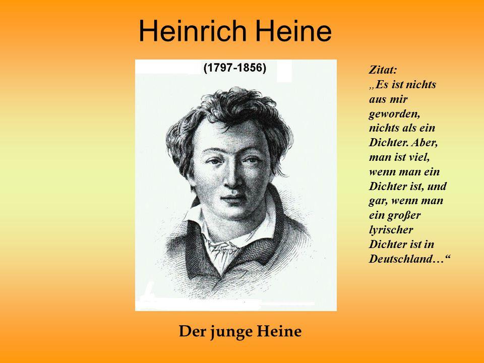 """Heinrich Heine Der junge Heine Zitat: """"Es ist nichts aus mir geworden, nichts als ein Dichter."""