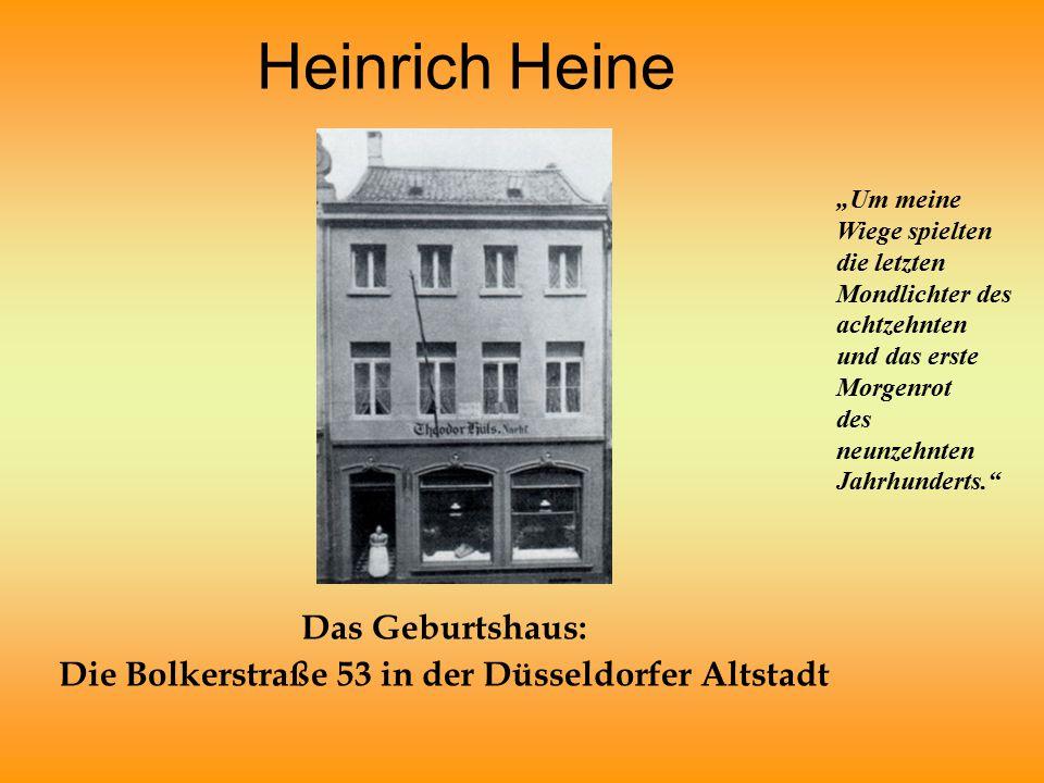 """Heinrich Heine Das Geburtshaus: Die Bolkerstraße 53 in der Düsseldorfer Altstadt """"Um meine Wiege spielten die letzten Mondlichter des achtzehnten und das erste Morgenrot des neunzehnten Jahrhunderts."""