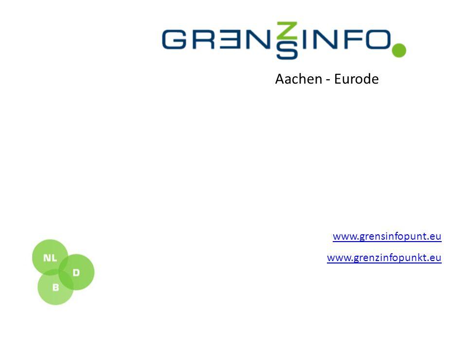 www.grensinfopunt.eu www.grenzinfopunkt.eu Aachen - Eurode
