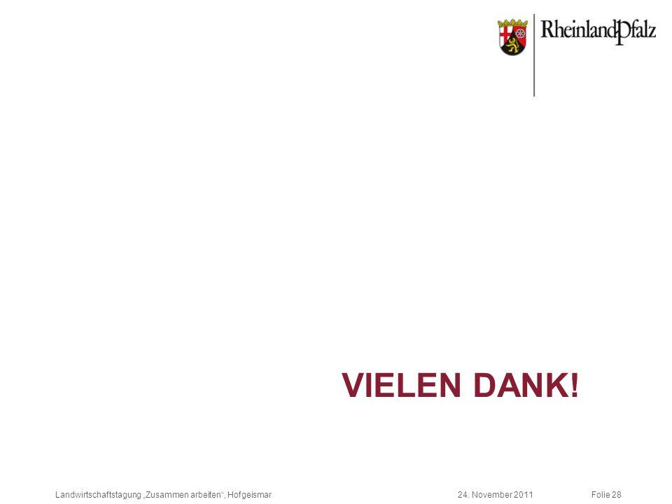 """Folie 28 24. November 2011Landwirtschaftstagung """"Zusammen arbeiten , Hofgeismar VIELEN DANK!"""