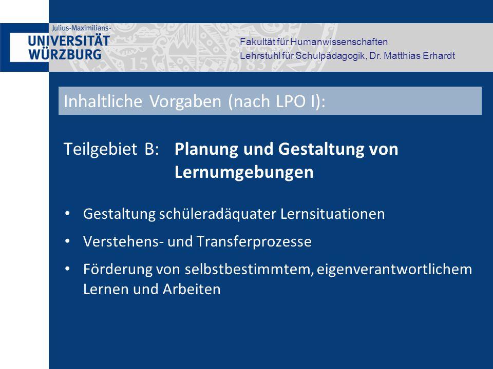 Fakultät für Humanwissenschaften Lehrstuhl für Schulpädagogik, Dr. Matthias Erhardt Teilgebiet B: Planung und Gestaltung von Lernumgebungen Gestaltung