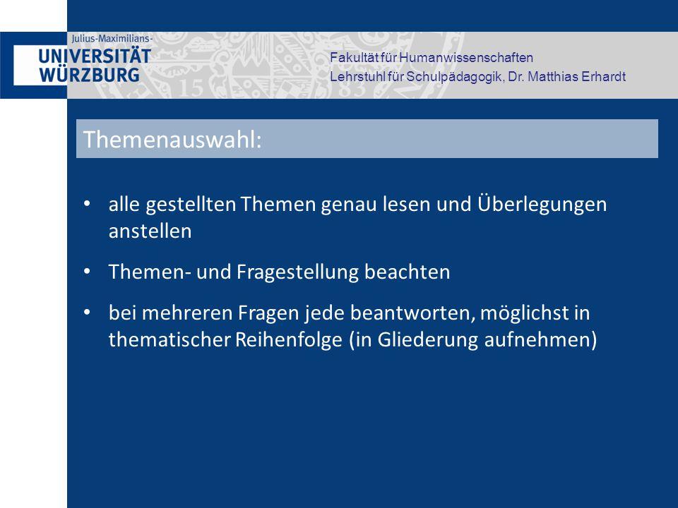 Fakultät für Humanwissenschaften Lehrstuhl für Schulpädagogik, Dr. Matthias Erhardt alle gestellten Themen genau lesen und Überlegungen anstellen Them