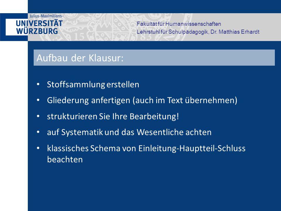 Fakultät für Humanwissenschaften Lehrstuhl für Schulpädagogik, Dr. Matthias Erhardt Stoffsammlung erstellen Gliederung anfertigen (auch im Text überne