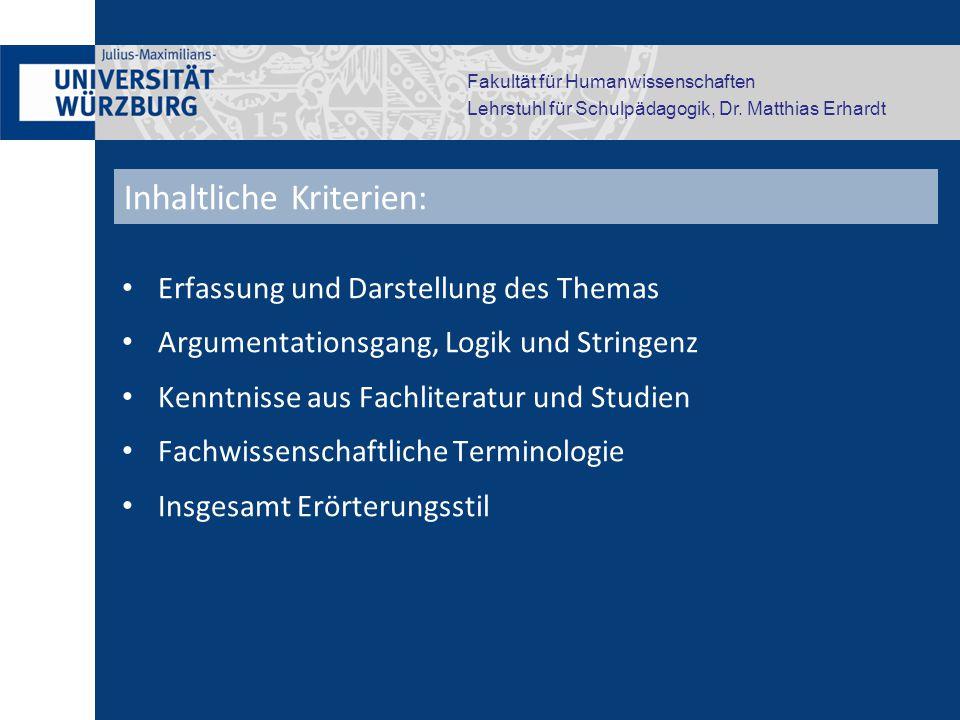 Fakultät für Humanwissenschaften Lehrstuhl für Schulpädagogik, Dr. Matthias Erhardt Erfassung und Darstellung des Themas Argumentationsgang, Logik und