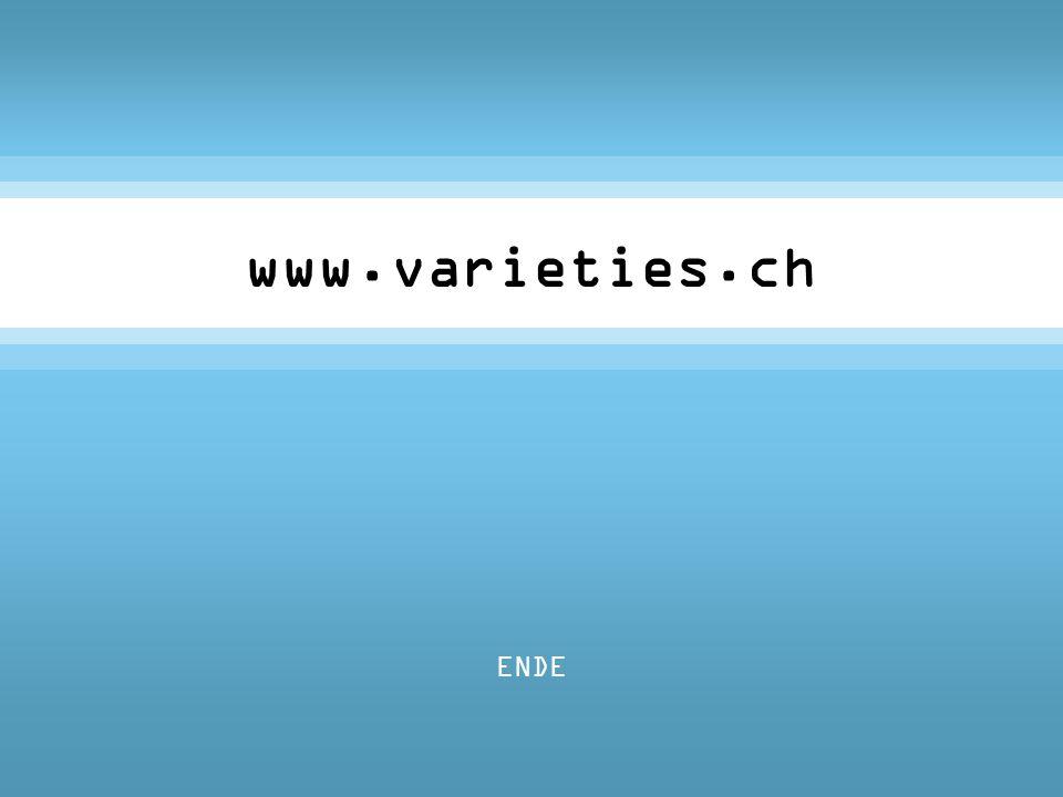 ENDE www.varieties.ch
