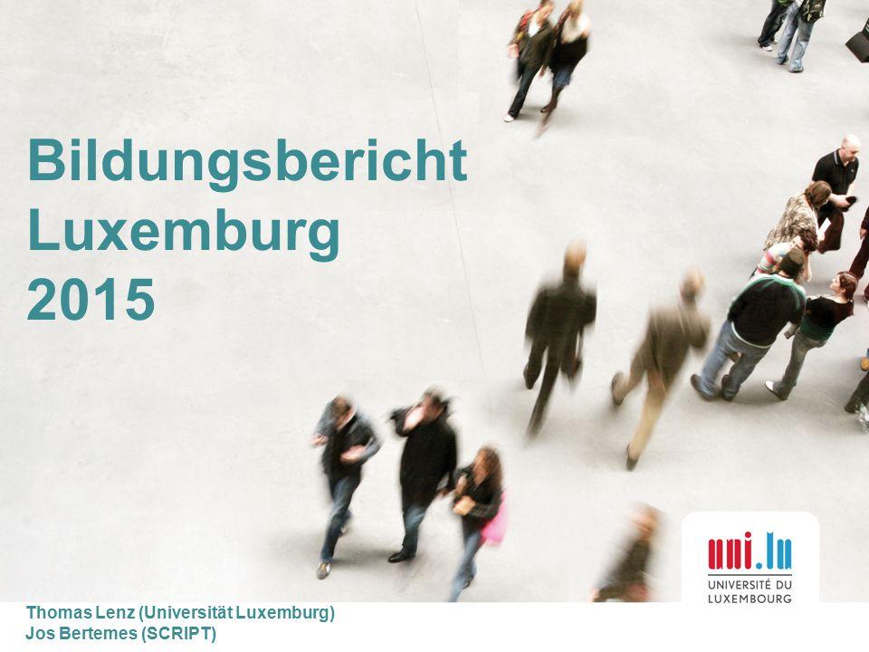 Bildungsbericht Luxemburg 2015 Thomas Lenz (Universität Luxemburg) Jos Bertemes (SCRIPT)